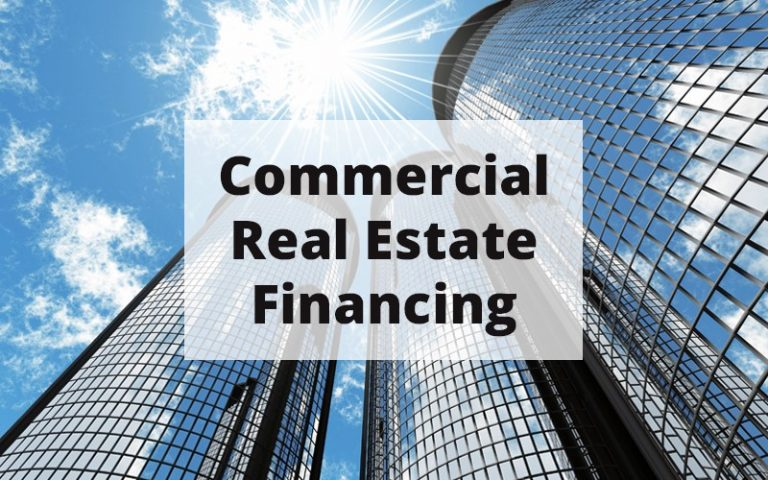 Commercial Real Estate Loans – What You Need To Know
